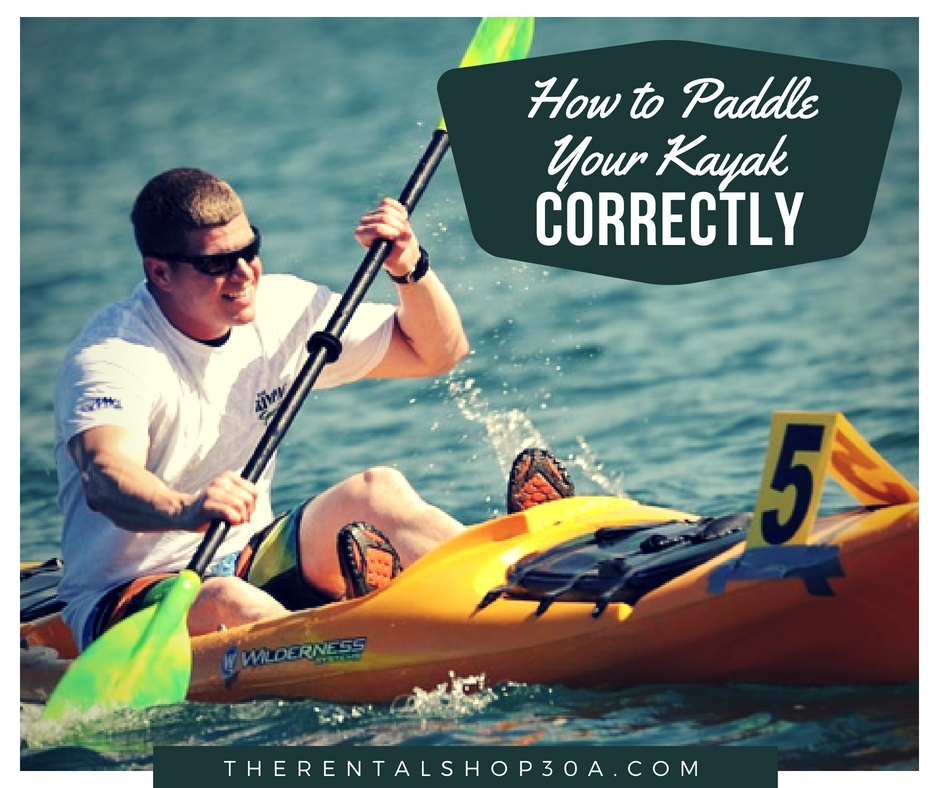 How to Paddle Your Rental Kayak Correctly